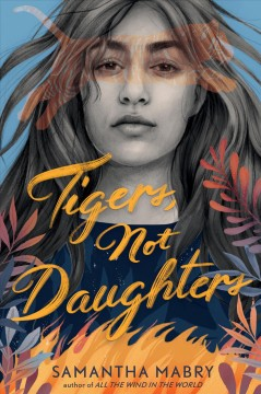 Tigers, not daughters by Mabry, Samantha