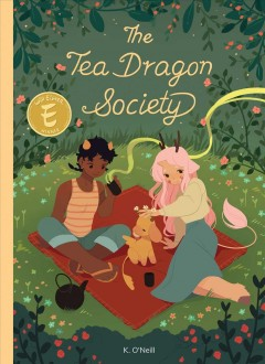 The tea dragon society by O'Neill, Katie.