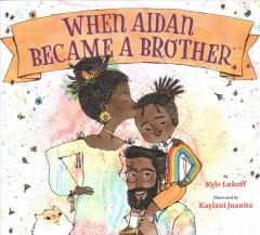 When Aidan became a brother by Lukoff, Kyle