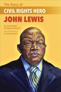 The story of civil rights hero John Lewis by Haskins, James