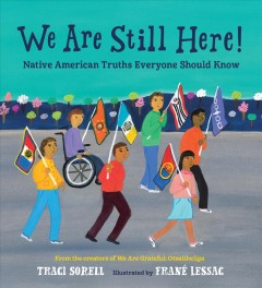 We are still here! : native American truth everyone should know by Sorell, Traci
