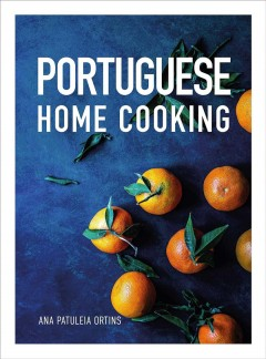 Portuguese home cooking by Ortins, Ana Patuleia