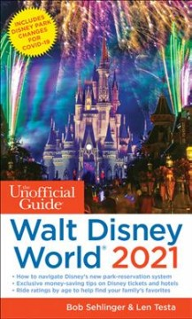 The unofficial guide to Walt Disney World 2021 by Sehlinger, Bob
