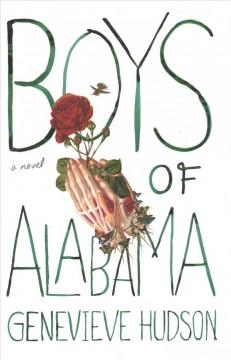 Boys of Alabama : a novel by Hudson, Genevieve