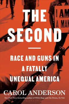 The second : race and guns in a fatally unequal America by Anderson, Carol