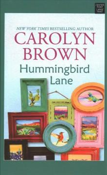 Hummingbird Lane by Brown, Carolyn