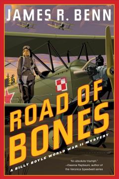 Road of bones : a Billy Boyle World War II mystery by Benn, James R.