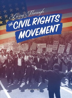 Living through the Civil Rights Movement by McNeilly, Linden