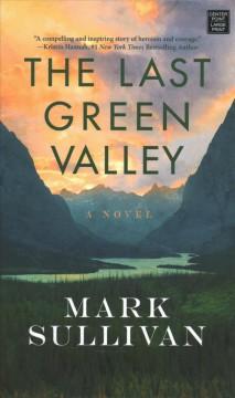 The last green valley : a novel by Sullivan, Mark
