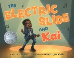 The Electric Slide and Kai by Baptist, Kelly J.