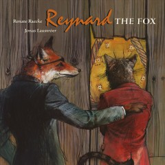 Reynard the Fox : tales from the life of Reynard the Fox by Raecke, Renate