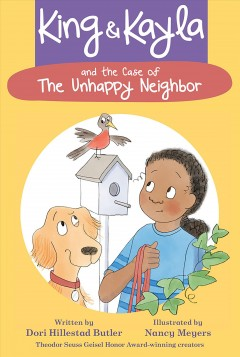 King & Kayla and the case of the unhappy neighbor by Butler, Dori Hillestad