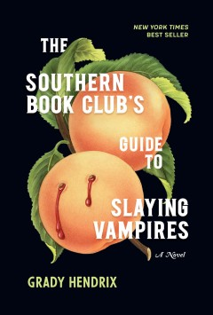 The southern book club's guide to slaying vampires by Hendrix, Grady