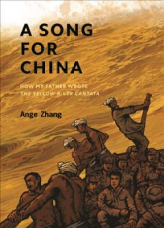 A song for China : how my father wrote Yellow River cantata by Zhang, Ange