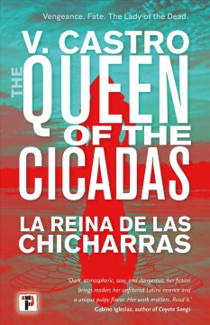 The queen of the cicadas = la reina de las chicharras by Castro, V