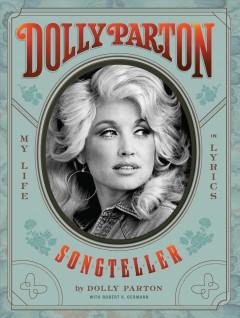 Dolly Parton, songteller : my life in lyrics by Parton, Dolly