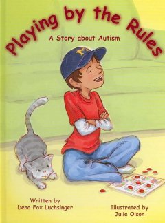 Playing by the rules : a story about autism by Luchsinger, Dena.