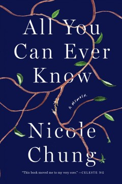 All you can ever know : a memoir by Chung, Nicole