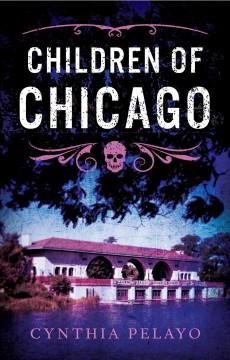 Children of Chicago by Pelayo, Cynthia.