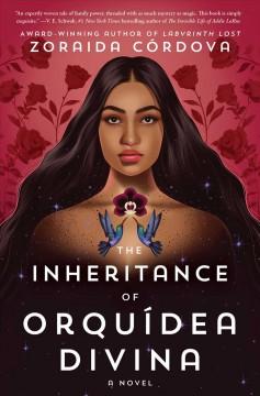 The inheritance of Orquídea Divina : a novel by Córdova, Zoraida