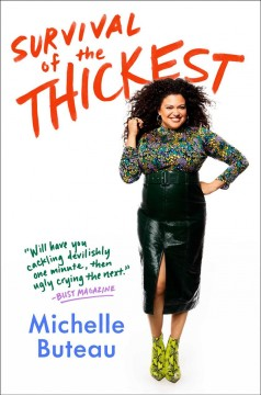 Survival of the Thickest: Essays by Buteau, Michelle
