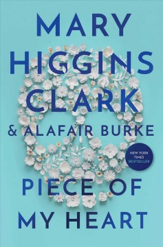 Piece of my heart : an under suspicion novel by Clark, Mary Higgins