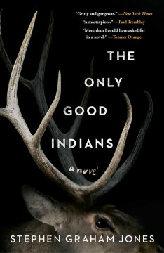 The only good Indians : a novel by Jones, Stephen Graham