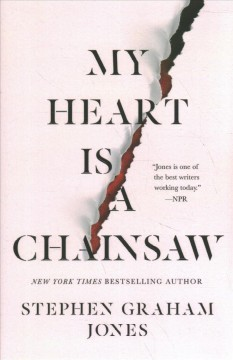 My heart is a chainsaw by Jones, Stephen Graham