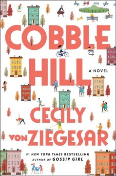 Cobble Hill : a novel by Von Ziegesar, Cecily