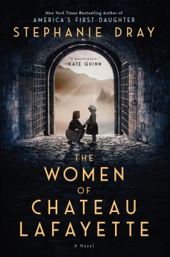 The women of Chateau Lafayette by Dray, Stephanie