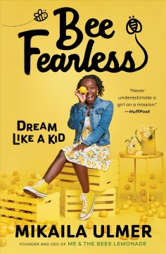 Bee fearless : dream like a kid by Ulmer, Mikaila