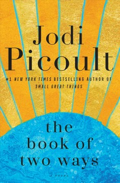 The book of two ways : a novel by Picoult, Jodi