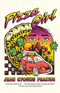 Pizza girl : a novel by Frazier, Jean Kyoung