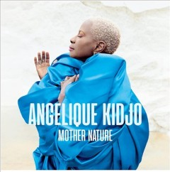 Mother Nature by Kidjo, Angelique