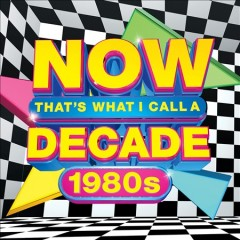 Now that's what I call a decade.   1980s . by