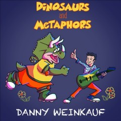 Dinosaurs and metaphors by Weinkauf, Danny