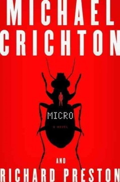 Micro : a novel / Michael Crichton and Richard Preston