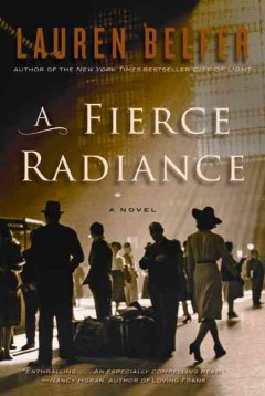 A fierce radiance : a novel / Lauren Belfer