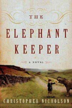 The elephant keeper / Christopher Nicholson