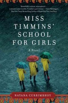 Miss Timmins' School for Girls : a novel / Nayana Currimbhoy