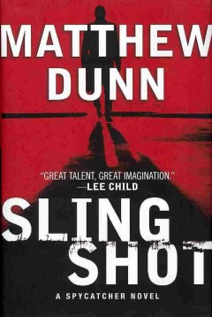 Slingshot : a spycatcher novel / Matthew Dunn