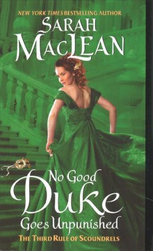 No good Duke goes unpunished : the third rule of scoundrels / Sarah MacLean