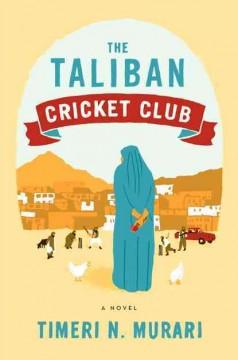 The Taliban Cricket club / Timeri N. Murari
