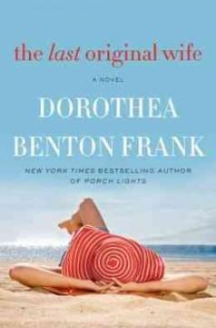 The last original wife / Dorothea Benton Frank