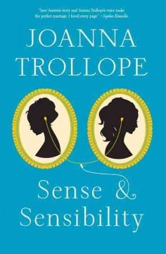 Sense & sensibility / Joanna Trollope