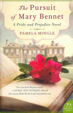 The pursuit of Mary Bennet : a Pride and prejudice novel / Pamela Mingle
