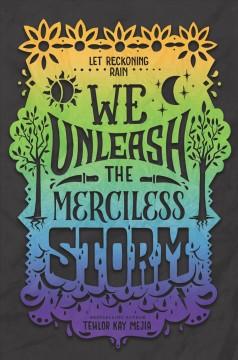 We unleash the merciless storm by Mejia, Tehlor Kay.