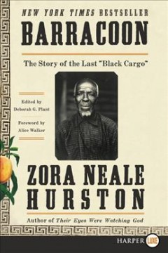 "Barracoon : the story of the last ""black cargo"" by Hurston, Zora Neale"