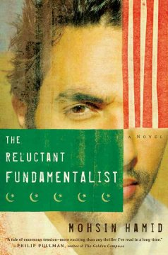The reluctant fundamentalist / Mohsin Hamid