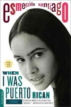 When I was Puerto Rican : [a memoir] by Santiago, Esmeralda.